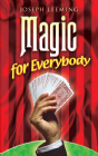 Magic for Everybody  By: Joseph Leeming